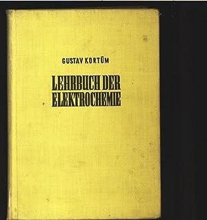 Lehrbuch der Elektrochemie.: Kort�m, Gustav: