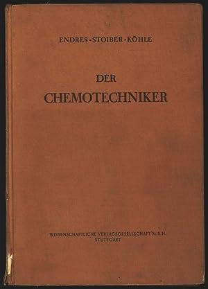 Der Chemotechniker.: Endres, Gustav, Alois Stoiber und Herbert Köhle: