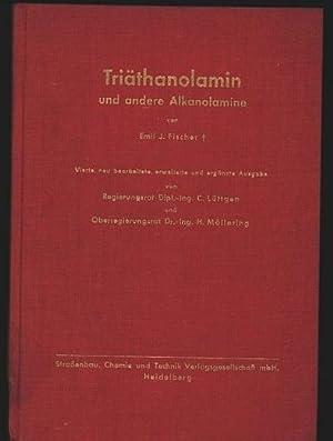 Triäthanolamin und andere Alkanolamine.: Fischer, Emil Johannes: