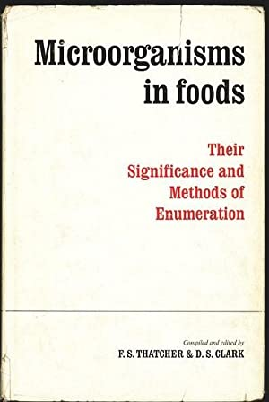 Microorganisms in foods: their significance and the methods of enumeration. Sponsored by the ...