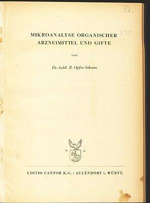 Mikroanalyse organischer Arzneimittel und Gifte.: Opfer-Schaum, Rudolf:
