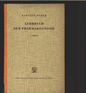 Lehrbuch der Pharmakognosie für Hochschulen.: Karsten, George und Ulrich Weber: