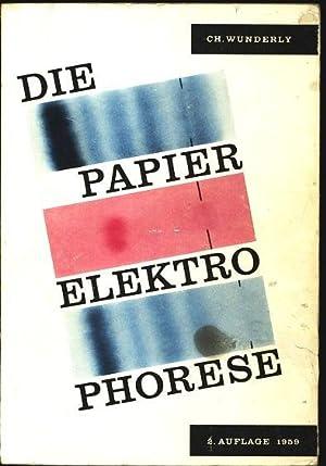 Die Papierelektrophorese. Methoden und Ergebnisse.: Wunderly, Charles: