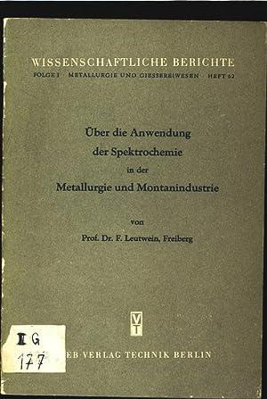 Über die Anwendung der Spektrochemie in der Metallurgie und Montanindustrie. Wissenschaftliche...