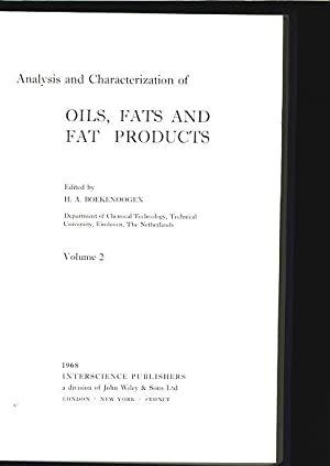 Analysis and Characterization of Oils, Fats and Fat Products. Volume 2.: Boekenoogen, H. A.: