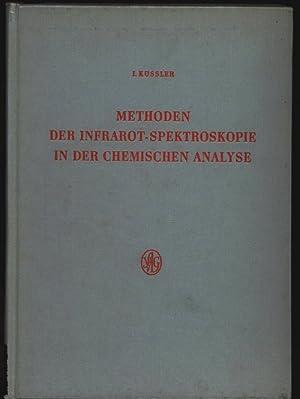 Methoden der Infrarot-Spektroskopie in der chemischen Analyse.: K�ssler, Ivo: