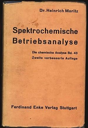 Spektrochemische Betriebsanalyse. Mit praktischen Ratschlägen für die Ausführung ...