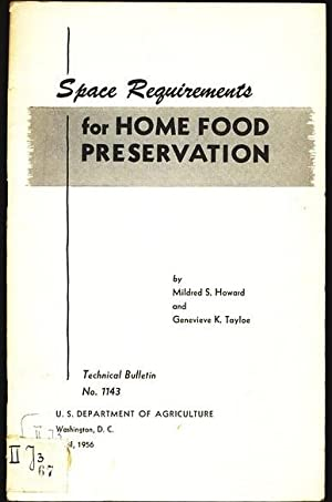 Space Requirements for Home Food Preservation. Technical Bulletin, 1143.: Howard, Mildred S. and ...