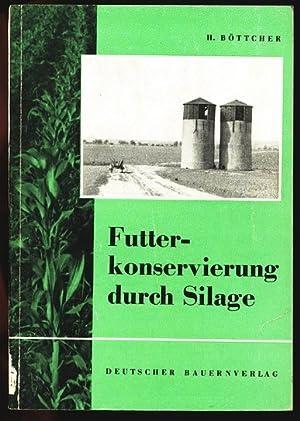 Futterkonservierung durch Silage.: B�ttcher, Helmuth: