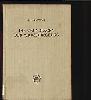 Die Grundlagen der Virusforschung.: Sinkovics, Jozsef: