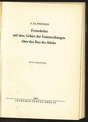 Fortschritte auf dem Gebiet der Untersuchungen über den Bau der Stärke.: Frankel, S. Ja.: