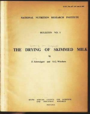 The drying of skimmed milk. National Nutrition Research Institute. Bulletin. no. 1.: Schweigart, ...