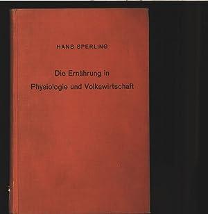 Die Ernährungen in Physiologie und Volkswirtschaft.: Sperling, Hans: