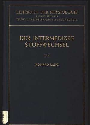 Der intermediare Stoffwechsel. Lehrbuch der Physiologie in zusammenfass. Einzeldarst.: Land, Konrad...