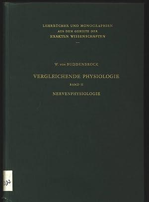 Vergleichende Physiologie. Band 2. Nervenphysiologie. Lehrbücher und Monographien aus dem ...