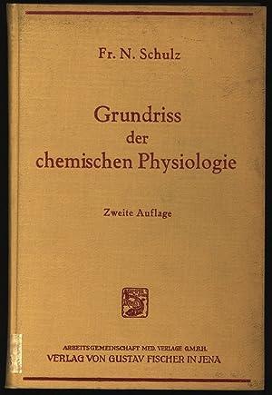 Grundriss der chemischen Physiologie: Schulz,, Fr. N.: