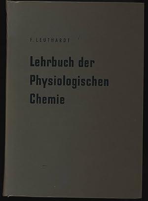 Lehrbuch der physiologischen Chemie.: Leuthardt., Franz: