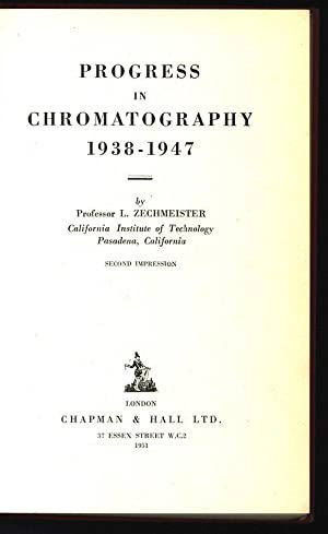 Progress in Chromatography 1938 - 1947.: Zechmeister,, L.:
