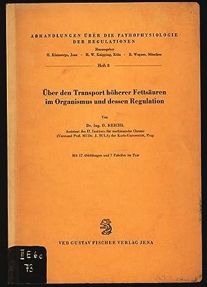 Über den Transport höherer Fettsäuren im Organismus und dessen Regulation. ...