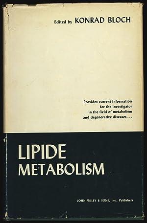 Lipide Metabolism.: Bloch, Konrad: