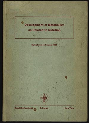 Development of Metabolism as Related to Nutrition. Symposium in Prague, January 11-14, 1966.: Hahn,...
