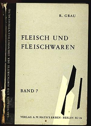 Fleisch- und Fleischwaren. Grundlagen und Fortschritte der Lebensmitteluntersuchung. Bd. 7.: Grau, ...