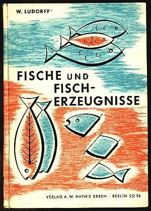 Fische und Fisch-Erzeugnisse. Grundlagen und Fortschritte der Lebensmitteluntersuchung. Bd. 6.: ...