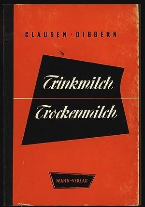 Trinkmilch, Trockenmilch. Molkereitechnische Schriftenreihe. Bd. 3.: Clausen, Detlef und Hans ...