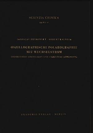 Oszillographische Polarographie mit Wechselstrom. Abhandlungen der Dt. Akademie d. Wiss.zu Berlin, ...
