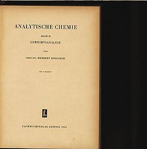Analytische Chemie. Band II. Gewichtsanalyse.: Rödicker, Herbert: