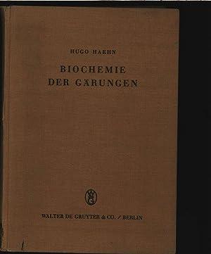 Biochemie der Gärungen.: Haehn, Hugo:
