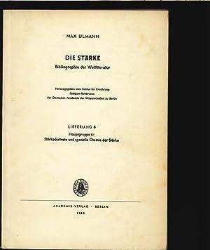Die Stärke. Bibliographie der Weltliteratur. Lieferung 8, Hauptgruppe 6: Stärkederivate ...