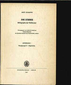 Die Stärke. Bibliographie der Weltliteratur. Lieferung 1, Hauptgruppe 0: Allgemeines. Institut...