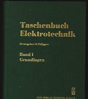 Taschenbuch Elektrotechnik. Band 1: Grundlagen.: Philippow, E. [Hrsg.]: