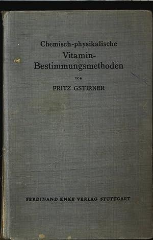 Chemisch-physikalische Vitaminbestimmungsmethoden für das chemische, physiologische und ...