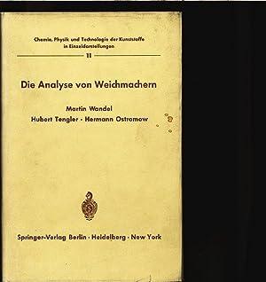 Die Analyse von Weichmachern. Chemie, Physik u. Technologie der Kunststoffe in Einzeldarstellungen....