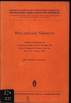 Brot and sein Nährwert. Vorträge und Diskussi onen des 8. Symposions in Mainz, vom 25.-26...