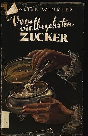 Vom vielbegehrten Zucker. Jugendreihe »Erlebte Welt». Bd 36.: Winkler, Walter: