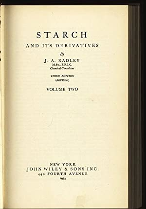 Starch and its derivatives. Vol. 2.: Radley, Jack Augustus: