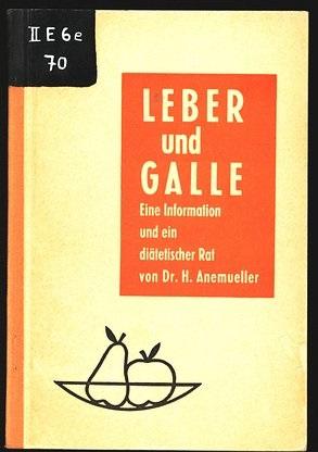 Eine Information und ein diätetischer Rat bei den Erkrankungen der Leber und der Galle.: ...