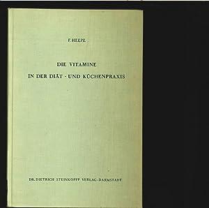 Die Vitamine in der Diät- und Küchenpraxis.: Heepe, F.: