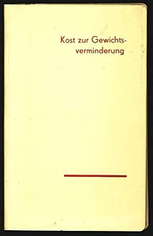 Kost zur Gewichtsverminderung.: Schmidt, Dorothea und Jutta Schicht: