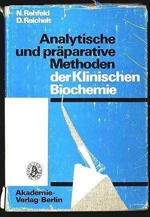 Analytische und präparative Methoden der Klinischen Biochemie.: Rehfeld, Norbert und Dieter ...