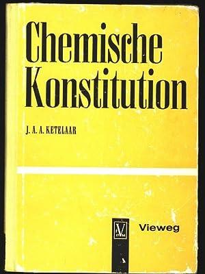 Chemische Konstitution. Eine Einführung in die Theorie der chemischen Bindung.: Ketelaar, J. A...