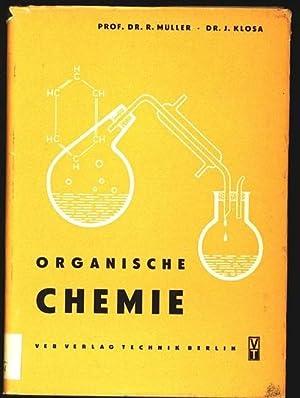 Organische Chemie.: Mueller, Robert und Josef Klosa: