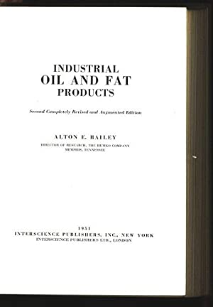 Industrial Oil and Fat Products.: Bailey, Alton E.:
