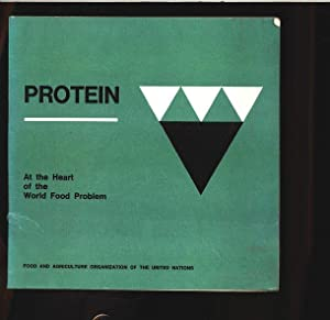Protein: At the Heart of the World Food Problem. World Food Problems. No. 5.