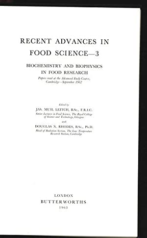 Recent Advances in Food Science. Biochemistry and Biophiysics in Food Research. Papers read at the ...