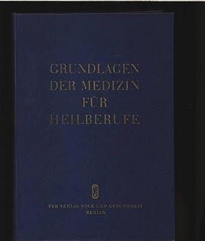 Grundlagen der Medizin für Heilberufe.: Schaldach, Herbert: