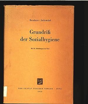 Grundriss der Sozialhygiene.: Neubert, Rudolf und Gottfried Schrödel: